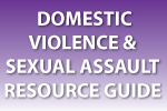 Domestic violence and sexual assault resource guide
