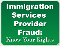 Immigration Services Provider Fraud: Know Your Rights