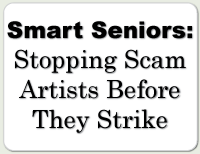 Smart Seniors: Stopping scam artists before they strike
