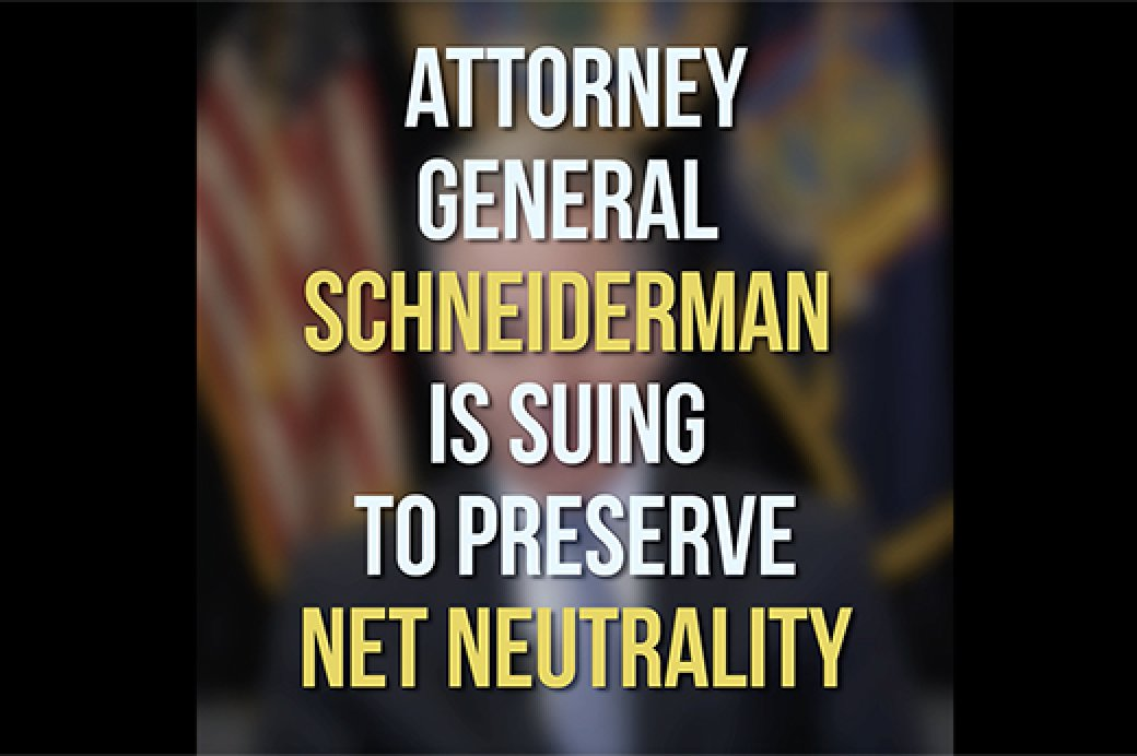 A.G. Schneiderman Files Suit To Stop Illegal Rollback Of Net Neutrality